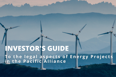 Investor's Guide to the legal aspects of energy projects in the countries of the Pacific Alliance
